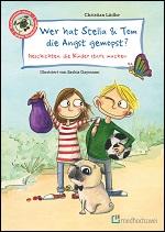 Wer hat Stella & Tom die Angst gemopst? Geschichten, die Kinder stark machen.