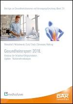 DAK-Gesundheitsreport 2018. Analyse der Arbeitsunfähigkeitsdaten.