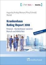 Krankenhaus Rating Report 2018. Personal – Krankenhäuser zwischen Wunsch und Wirklichkeit.