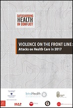Violence on the Front Line: Attacks on Health Care in 2017