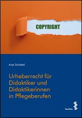 Urheberrecht für Didaktiker/Didaktikerinnen in Pflegeberufen