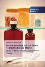 Future Priorities for the Public Health Medicines Market