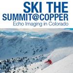 Ski the Summit@Copper: Echo Imaging in Colorado