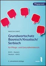 Grundwortschatz Bosnisch/Kroatisch/Serbisch für Pflegeberufe.