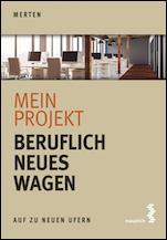 Mein Projekt: Beruflich Neues wagen