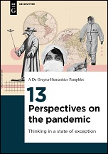 13 PERSPECTIVES ON THE PANDEMIC - THINKING IN A STATE OF EXCEPTION